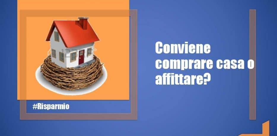 Conviene Comprare Casa O Affittare?